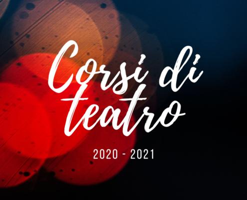 Corsi di teatro 2020-2021